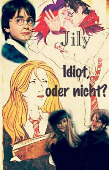 Jily Idiot, oder nicht?