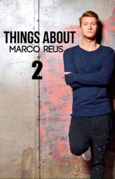 Things About: Marco Reus 2