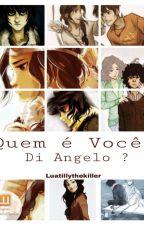 Quem É Você,Di Angelo? by Luatillythekiller