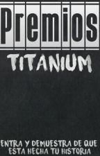Premios Titanium INSCRIPCIONES CERRADAS by TeamContest