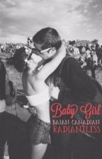 Baby Girl: A BajanCanadian Fanfiction by Radiantless