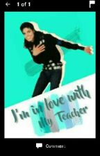 I Love My Teacher  by michaeljacksonfan108