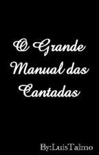 O Grande Manual das Cantadas by LuisTalmo
