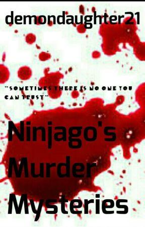 Ninjago's Murder Mysteries by demondaughter21