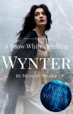 Wynter (A Snow White Retelling) by MeaganNicoleWrites