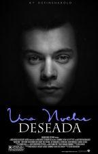 · Libro 1 · Una Noche Deseada - TERMINADO by DefineHarold