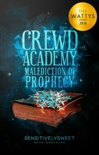 Crewd Academy: The Princess in the Prophecy by sensitivelysweet
