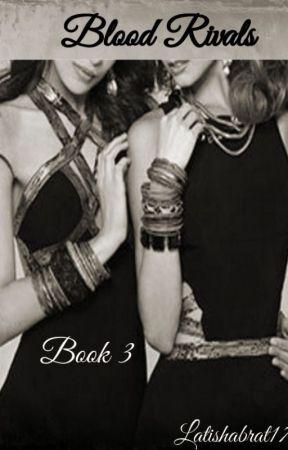 Blood Rivals (Book 3) by latishabrat17