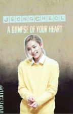 A Glimpse Of Your Heart ~JeongCheol by ClaireSenpaii