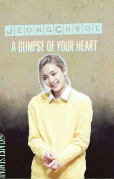 A Glimpse Of Your Heart ~JeongCheol