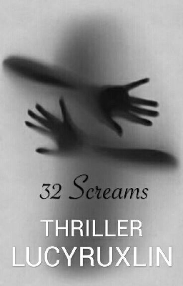32 Screams    #Wattys2016