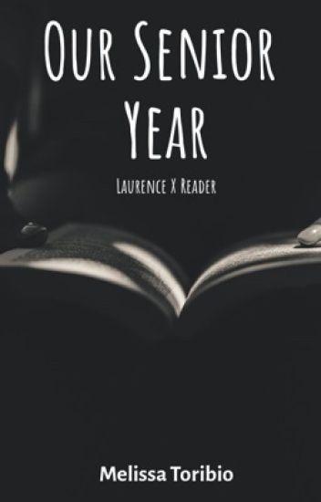 Our Senior Year /// Book 1