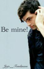 Be mine! by Jojo__Tomlinson