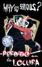 Perdido en la locura (Joker&HarleyQuinn) by CH3RRY-PI3