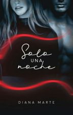 Solo Una Noche by Dianamarte
