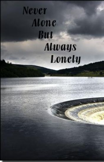 Never Alone But Always Lonely
