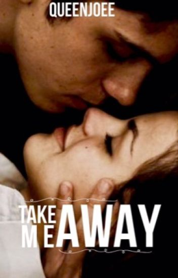 Take Me Away| ✓