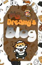Dream's Blog (≧∇≦)/ (Tags, Novedades Y... Otras Cosas >ω<) by MyOwnImagine