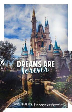 Dreams Are Forever [#Wattys2016] by teenagebookworm_