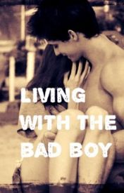 Living with the bad boy by mysticalfalls02