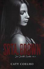 Srta.Brown \ Sociedade Escarlate - Vol. II by _Caty_
