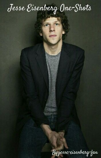 Jesse Eisenberg One-Shots