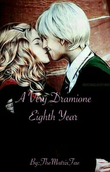 A Very Dramione Eighth Year #Wattys2016