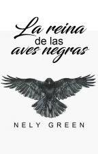La reina de las aves negras. by NelyGreen