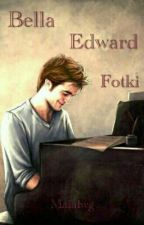 Bella Edward Fotki by Malalwg