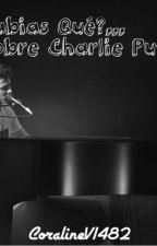 Sabias Qué?...Charlie Puth ♡ by CoralineV1482