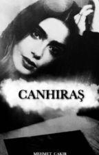 """""""CANHIRAŞ"""" #wattys2017 by birsairlazim"""