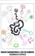 Semi-Cazadores: Los Elegidos (#1) by RodT-R