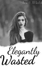 Elegantly Wasted  by QueenS-V-H