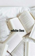 White Lies (IN REVISIONE♡) by DolanTvins