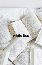 white lies  by DolanTvins
