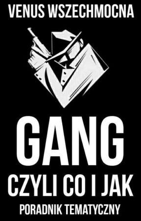 Gang, czyli co i jak by VenusWszechmocna