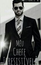 Meu Chefe Irresistível by VitoriaS19