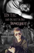 Ein Tag und du bist in der Dunkelheit  by buecherwurm9