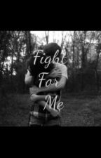 """Fight For Me"" {Sequel to ""I Hate That I Love You""} by TwerkingOnIM5"