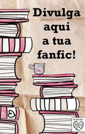 Partilha a tua fanfic! by FabianaCMartins