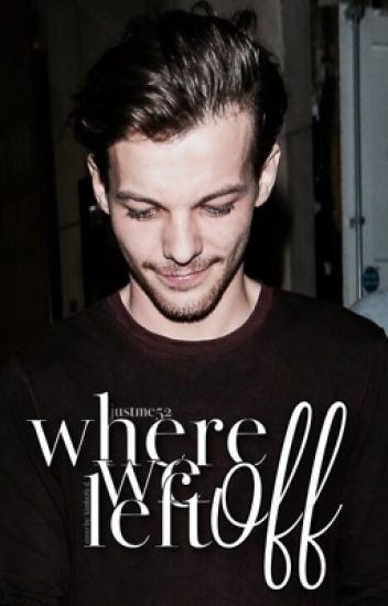 Where We Left Off (Louis Tomlinson)