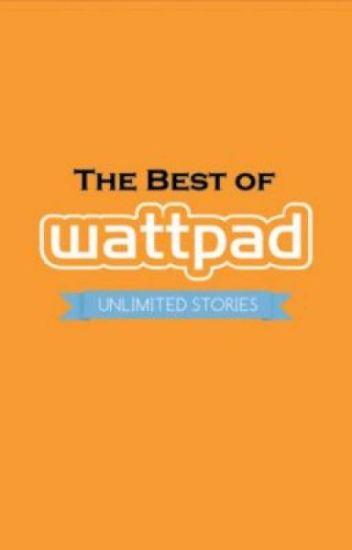 The best of Wattpad♡