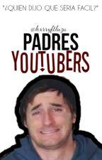Padres Youtubers||#EDUE2||Luzana|| by hxrryftluzu