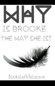Why is Brooke the way she is? by BooksLetMeLeave