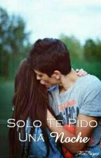 Solo Te Pido Una Noche by AliceTraynor