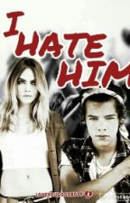 I Hate Him ! by loveyougoodbayy
