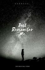 Just remember me || Ziall AU || by sxdness_