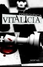 Consequência Vitalícia by Fatais