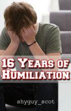 16 Years of Humiliation (BoyxBoy) by shyguy_scot