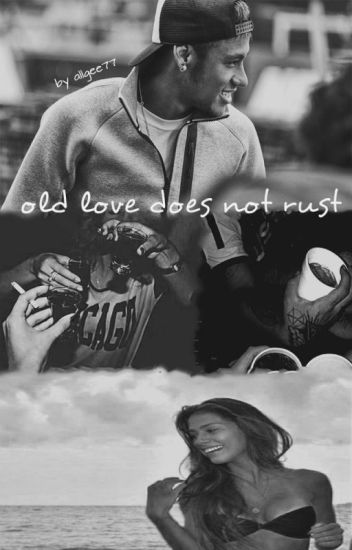 Old love does not rust || njr